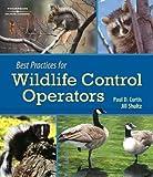 Best Practices for Wildlife Control Operators 9781418040949