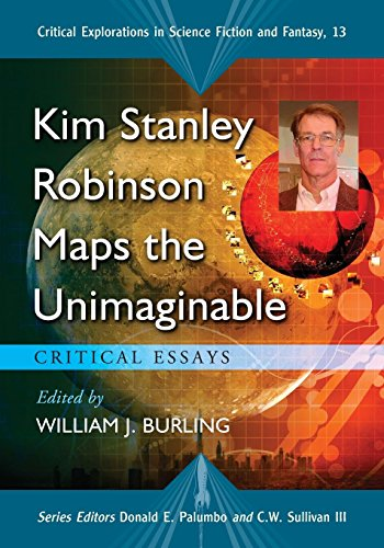 - Kim Stanley Robinson Maps the Unimaginable: Critical Essays (Critical Explorations in Science Fiction and Fantasy)