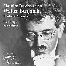 Deutsche Menschen: Eine Folge von Briefen Hörbuch von Walter Benjamin Gesprochen von: Christian Brückner
