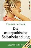 Die osteopathische Selbstbehandlung