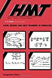 Flow, mixing, and heat transfer in furnaces (HMT--the science and applications of heat and mass transfer), K.H. Khalil, 0814333001