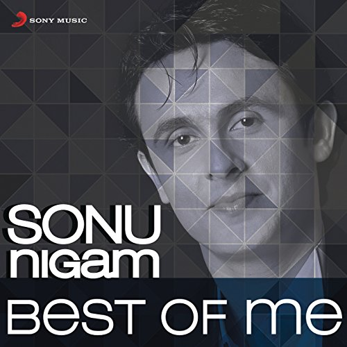 Sonu Nigam: Best of Me (The Best Of Sonu Nigam)