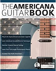 The Americana Guitar Book: A Complete Guide to Americana Guitar Style & Technique with Stuart Ryan (Learn Americana Guitar)