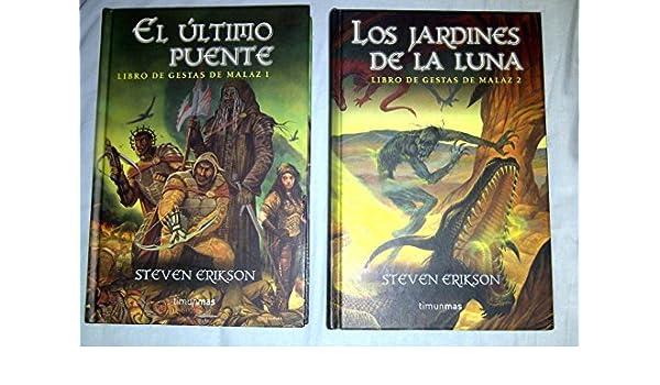 LIBRO DE GESTAS DE MALAZ. 2 Vols. 1. EL ÚLTIMO PUENTE. 2. LOS JARDINES DE LA LUNA. 1ª edición española.: Amazon.es: Libros