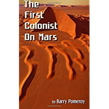 The First Colonist on Mars: Courtesy of the Mars Historical Society
