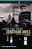 I Pass Like Night (Contemporary Classics (Washington Square Press))