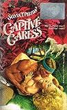 Captive Caress, Sonya T. Pelton, 0821719238
