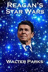 Reagan's Star Wars: The Military Industrial Complex