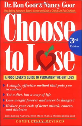 Choose to lose a food lovers guide to permanent weight loss choose to lose a food lovers guide to permanent weight loss ronald s goor dr nancy goor 0046442970976 amazon books forumfinder Gallery