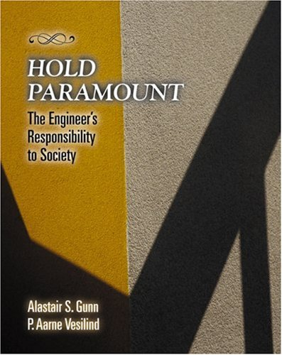 Hold Paramount: The Engineer's Responsibility to...