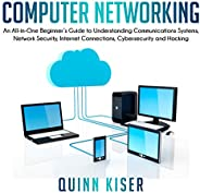 Computer Networking: An All-in-One Beginner's Guide to Understanding Communications Systems, Network Secur