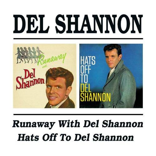 DEL SHANNON - Del Shannon -  Runaway With Del Shannon / Hats Off To Del Shannon - Zortam Music