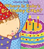 Where Is Baby's Birthday Cake?, Karen Katz, 1416958177