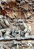 Handbuch der Geschichte der Malerei, G. f. Waagen, 3863820401