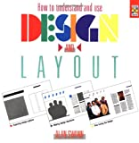 How to Understand and Use Design and Layout, Alan Swann, 089134358X