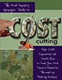 The Food Service Manager's Guide to Creative Cost Cutting and Cost Control: Over 2,001 Innovative and Simple Ways to Save Your Food Service Operation ... by Reducing Expenses With Companion CD-ROM