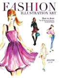 Fashion Illustration Art: How to Draw Fun & Fabulous Figures, Trends & Styles
