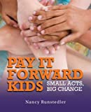 Pay It Forward Kids, Nancy Runstadler, 1554553016
