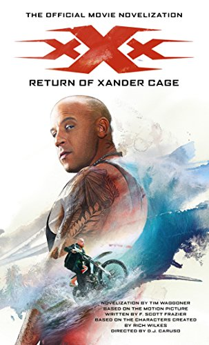 xXx: Return of Xander Cage - The Official Movie Novelization -