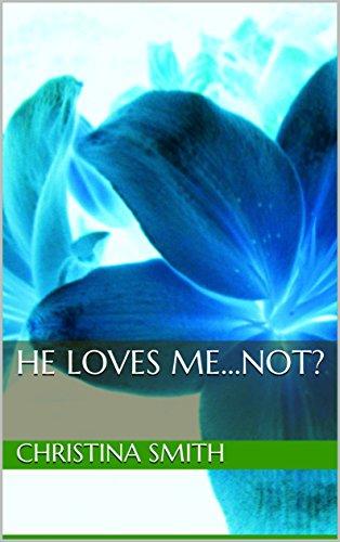 He Loves Me...Not? (He Loves Me He Loves Me Not Poem)