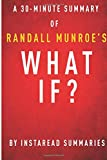 What If? by Randall Munroe - a 30-Minute Instaread Summary, InstaRead Summaries, 1502500191
