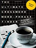 The Ultimate Crossword Word-Phrase Finder, Revised Edition, Philip J. Sayles, 1604944617