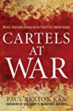 Book cover for Cartels at War: Mexico's Drug-Fueled Violence and the Threat to U.S. National Security