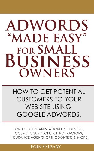 "Adwords ""Made Easy"" For Small Business Owners"