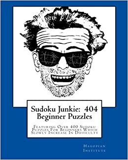 Book Sudoku Junkie:404 Beginner Puzzles: Featuring Over 400 Sudoku Puzzles For Beginners Which Slowly Increase In Difficulty