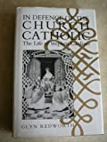img - for In Defence of the Church Catholic: The Life of Stephen Gardiner by Glyn Redworth (1990-10-01) book / textbook / text book