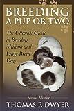 Breeding a Pup or Two, Thomas P. Dwyer, 1475911386