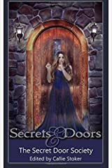 Secrets and Doors: Stories by The Secret Door Society Paperback