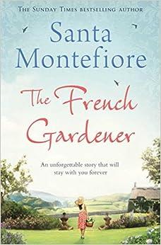 The French Gardener by Santa Montefiore (2013-11-21)