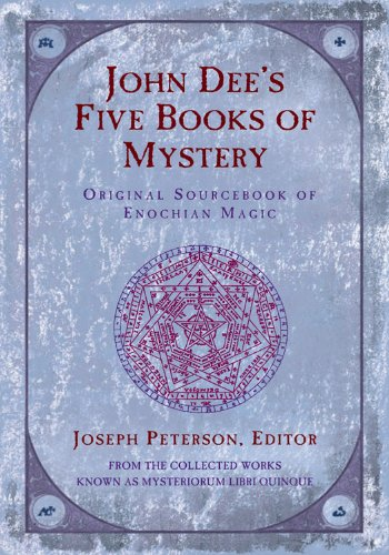F.r.e.e John Dee's Five Books of Mystery: Original Sourcebook of Enochian Magic<br />DOC