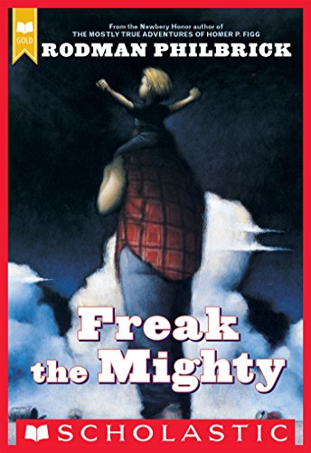 Freak the Mighty (Scholastic Gold) (Freak The Mighty Discussion Questions By Chapter)