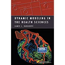 Dynamic Modeling in the Health Sciences (Modeling Dynamic Systems)