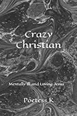 Crazy Christian: Mentally Ill and Loving Jesus Paperback