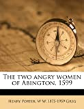 The Two Angry Women of Abington 1599, Henry Porter and W w. 1875-1959 Greg, 1177314789