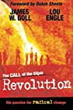 The Call of the Elijah Revolution, James W. Goll and Lou Engle, 0768425441