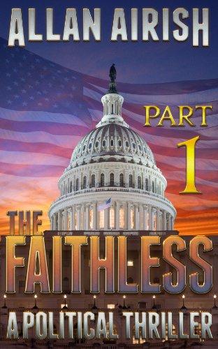 The Faithless: A Political Thriller (Part 1) by [Airish, Allan]
