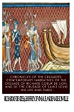 img - for Chronicles of the Crusades: Contemporary Narratives of the Crusade of Richard Coeur de Lion, and of the Crusade of Saint Louis book / textbook / text book