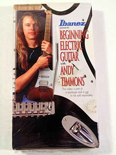 Ibanez Presents Beginning Electric Guitar with Andy Timmons (1 VHS (Guitar One Presents)