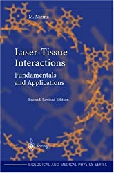 Laser-Tissue Interactions: Fundamentals and Applications (Biological & Medical Physics)