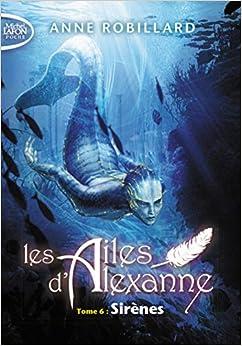Les Ailes d'Alexanne - tome 6 Sirènes