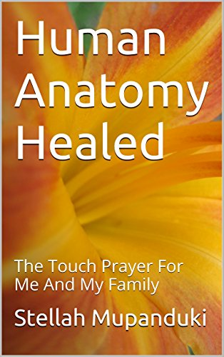 Human Anatomy Healed: The Touch Prayer For Me And My Family