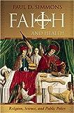 Faith and Health, Paul D. Simmons, 0881460850