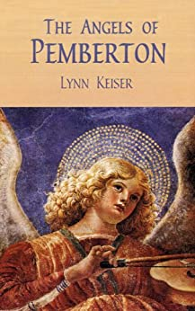 The Angels Of Pemberton by [Keiser, Lynn]