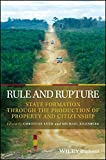 img - for Rule and Rupture: State Formation Through the Production of Property and Citizenship (Development and Change Special Issues) book / textbook / text book