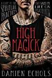 #3: High Magick: A Guide to the Spiritual Practices That Saved My Life on Death Row