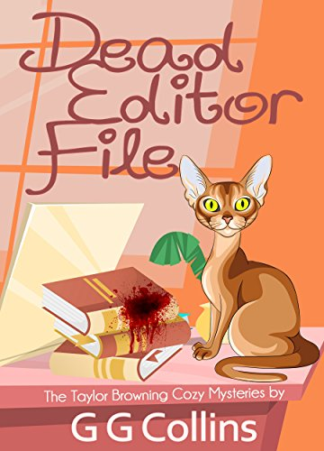 Dead Editor File (The Taylor Browning Cozy Mysteries Book 1) by [Collins, G G]